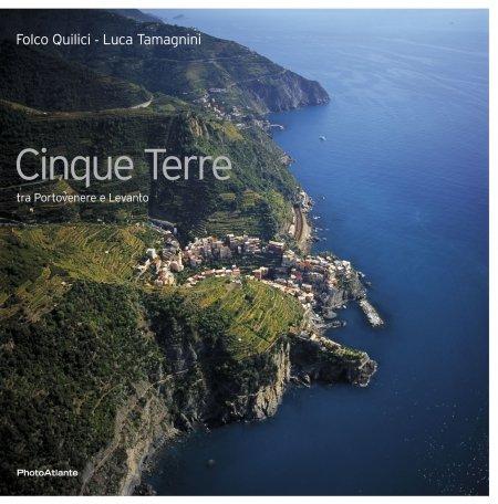 Cinque Terre libro fotografico di Folco Quilici e Luca Tamagnini