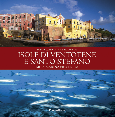 Isole di Ventotene e Santo Stefano - Libro fotografico di Folco Quilici e Luca Tamagnini - Photoatlante