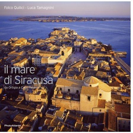 Il Mare di Siracusa - Libro fotografico di Folco Quilici e Luca Tamagnini - Photoatlante